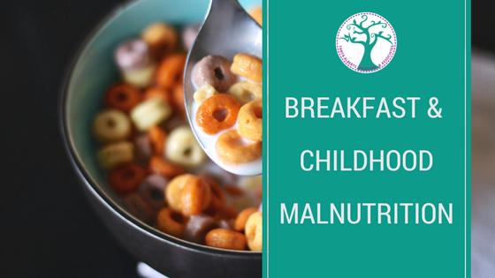 Breakfast and childhood malnutrition